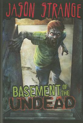 Basement of the Undead By Strange, Jason/ Parks, Phil (ILT)